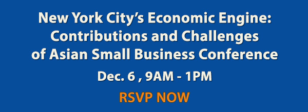 NYC's Economic Engine: Contributions & Challenges of Asian Small Businesses Conference